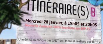 Itinéraire B, nouvelle émission touristique de l'Indre