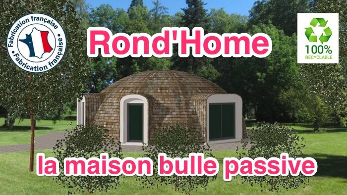 maison bulle passive RondHome